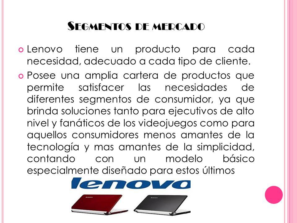 Segmentos de mercado Lenovo tiene un producto para cada necesidad, adecuado a cada tipo de cliente.