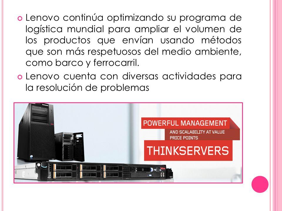 Lenovo continúa optimizando su programa de logística mundial para ampliar el volumen de los productos que envían usando métodos que son más respetuosos del medio ambiente, como barco y ferrocarril.