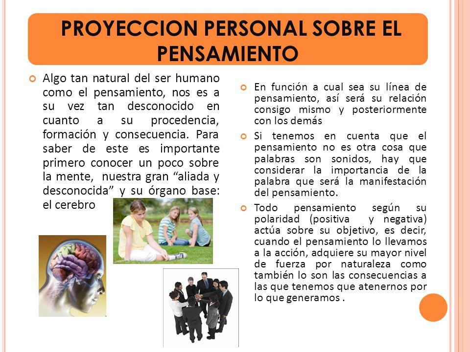 PROYECCION PERSONAL SOBRE EL PENSAMIENTO