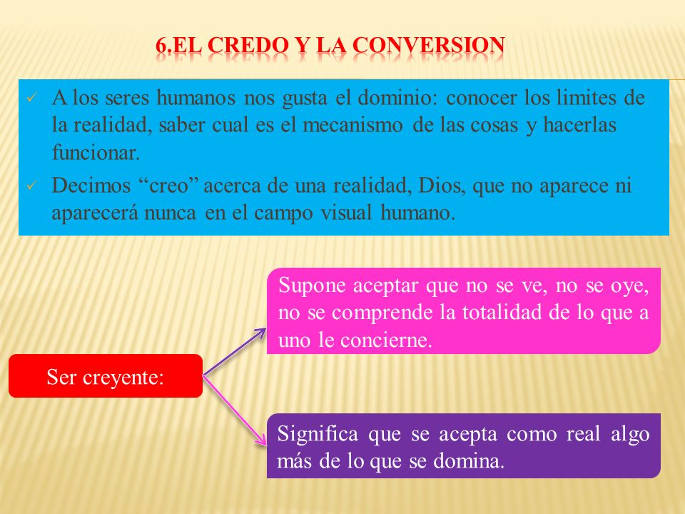 6.EL CREDO Y LA CONVERSION