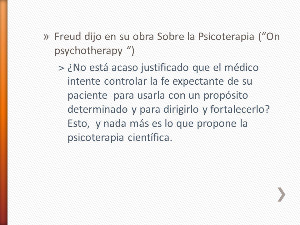 Freud dijo en su obra Sobre la Psicoterapia ( On psychotherapy )