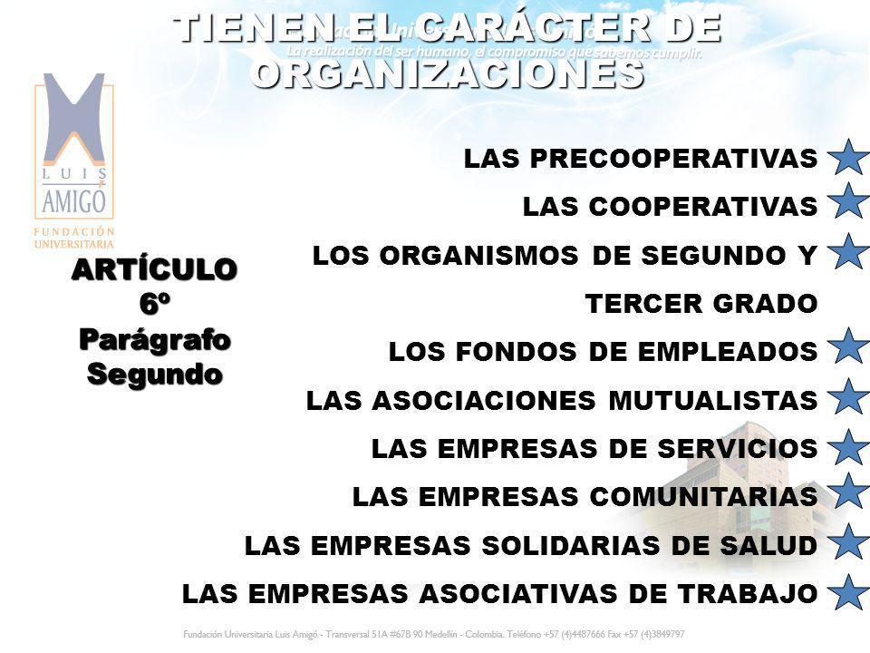 TIENEN EL CARÁCTER DE ORGANIZACIONES