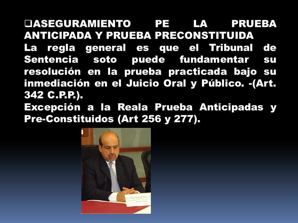 ASEGURAMIENTO PE LA PRUEBA ANTICIPADA Y PRUEBA PRECONSTITUIDA