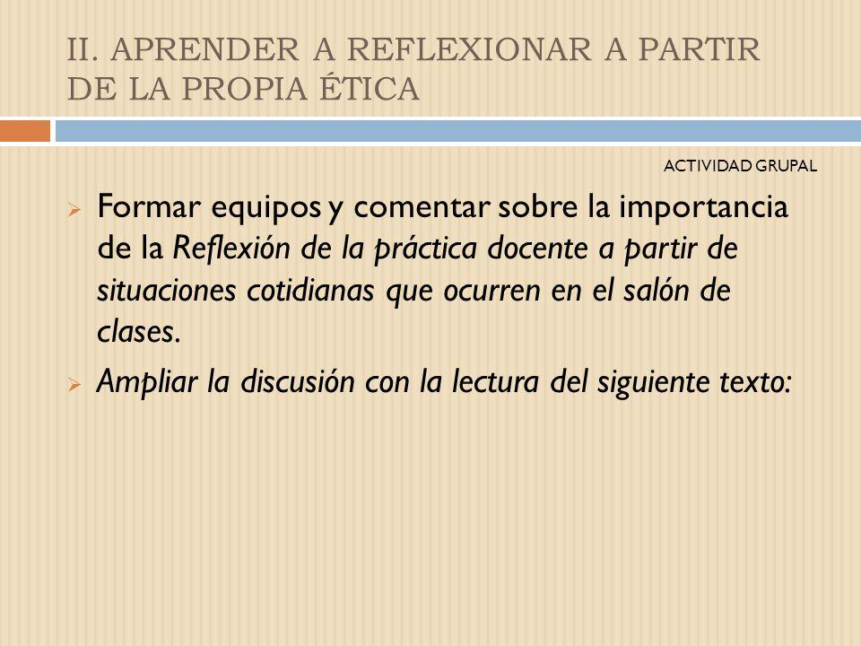 II. APRENDER A REFLEXIONAR A PARTIR DE LA PROPIA ÉTICA