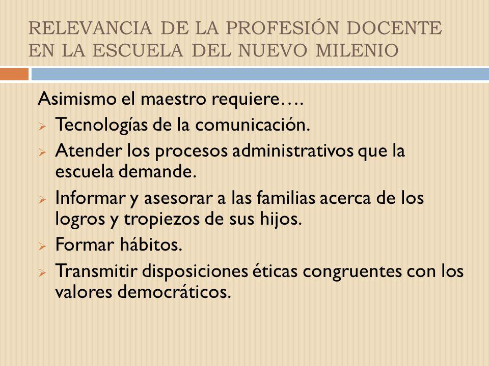RELEVANCIA DE LA PROFESIÓN DOCENTE EN LA ESCUELA DEL NUEVO MILENIO