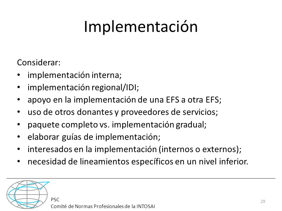 Implementación Considerar: implementación interna;