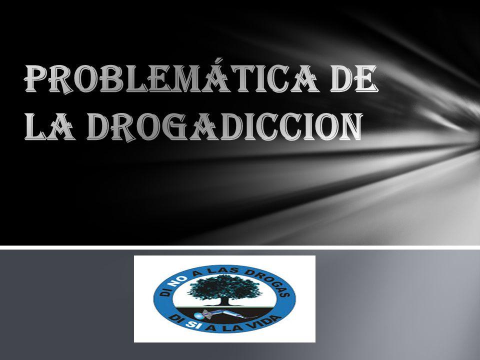 PROBLEMÁTICA DE LA DROGADICCION
