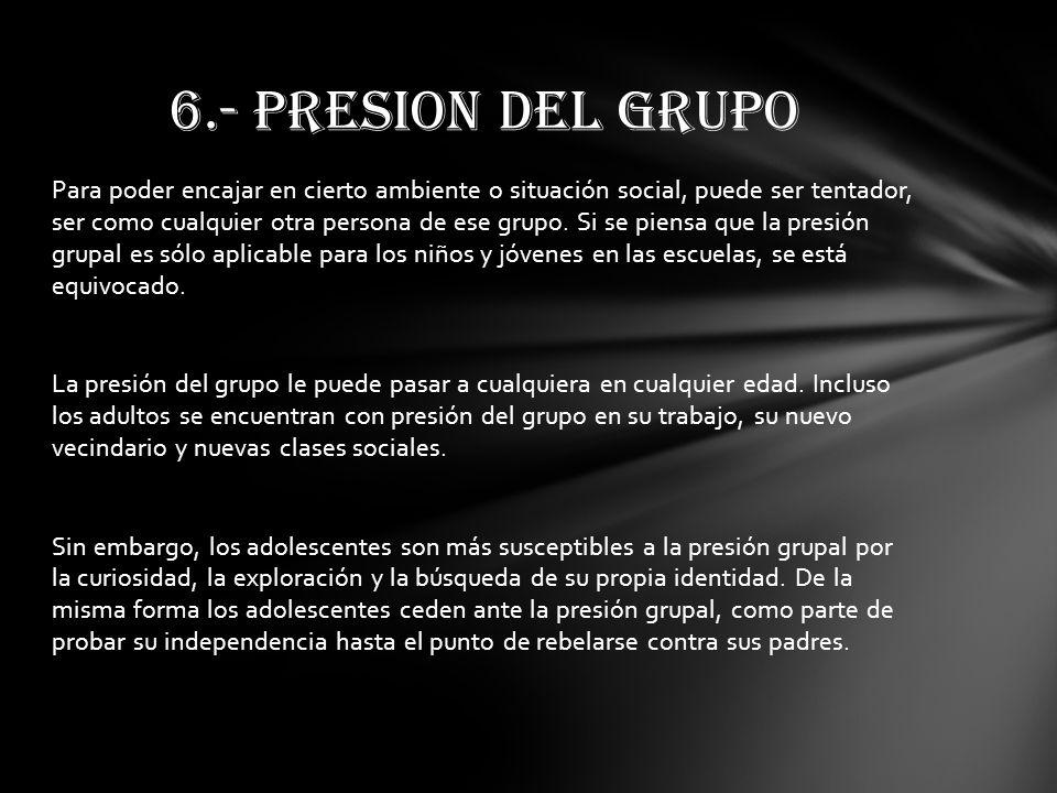 6.- PRESION DEL GRUPO