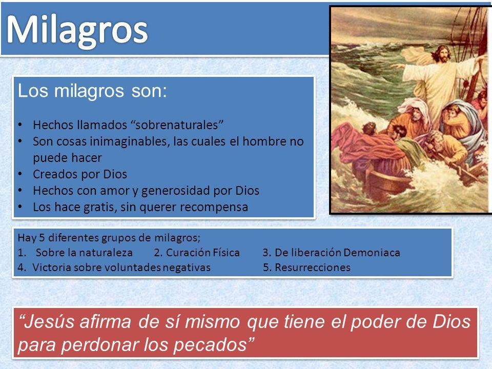 Milagros Los milagros son: