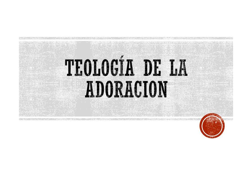 Teología de la adoracion