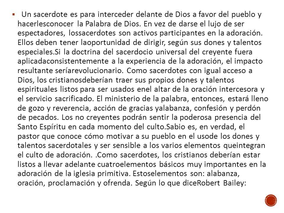 Un sacerdote es para interceder delante de Dios a favor del pueblo y hacerlesconocer la Palabra de Dios.