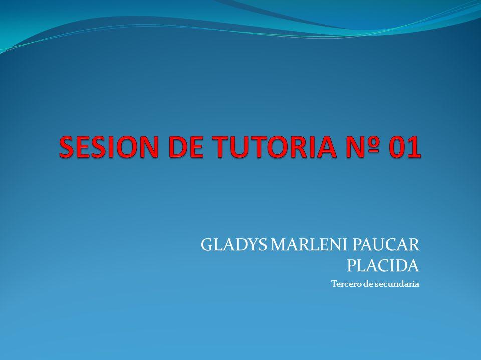 GLADYS MARLENI PAUCAR PLACIDA Tercero de secundaria