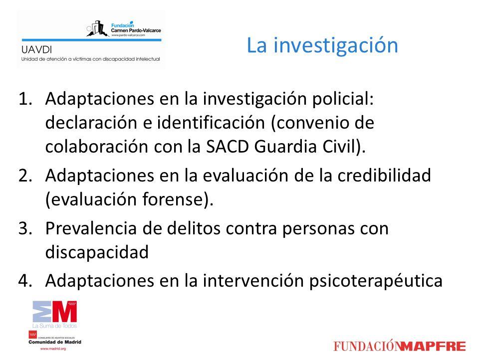 La investigación Adaptaciones en la investigación policial: declaración e identificación (convenio de colaboración con la SACD Guardia Civil).