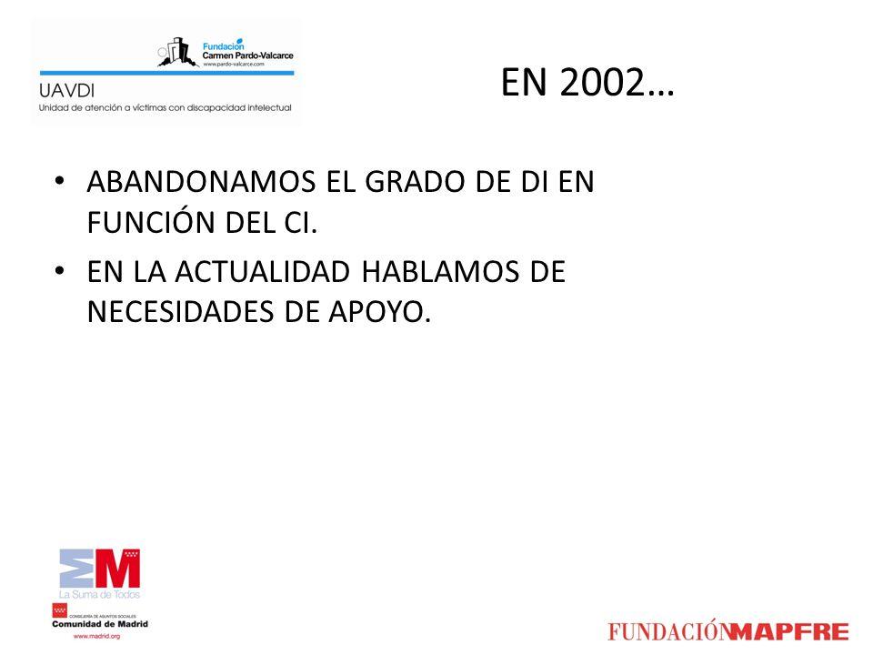 EN 2002… ABANDONAMOS EL GRADO DE DI EN FUNCIÓN DEL CI.