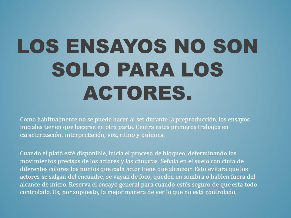 Los ensayos no son solo para los actores.