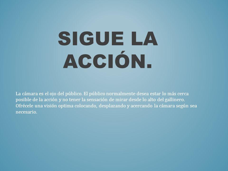 Sigue la acción.
