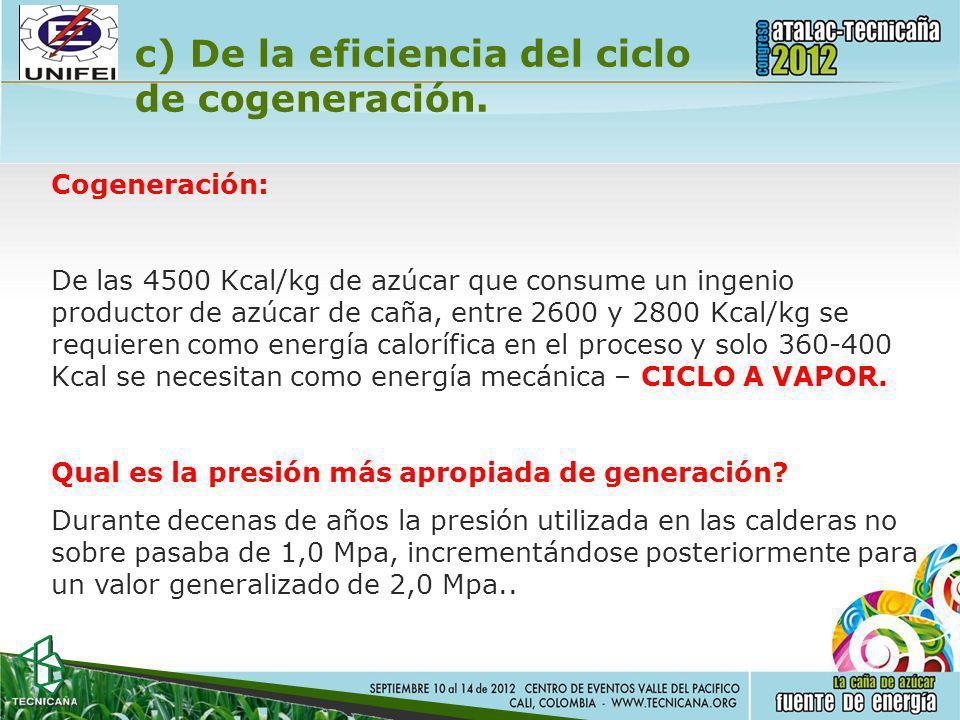 c) De la eficiencia del ciclo de cogeneración.