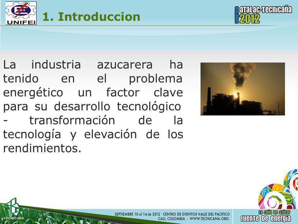 1. Introduccion La industria. azucarera ha. tenido en el. problema. energético. un factor. clave.