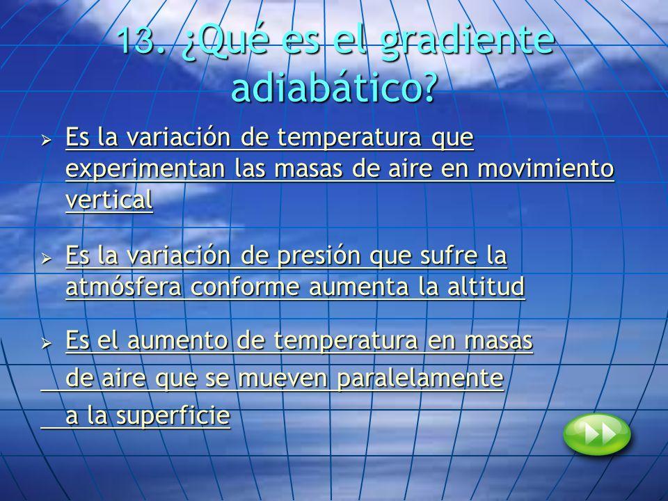 13. ¿Qué es el gradiente adiabático