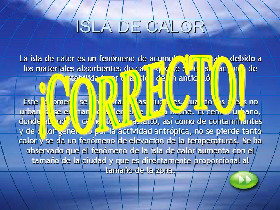 ISLA DE CALOR ¡CORRECTO!