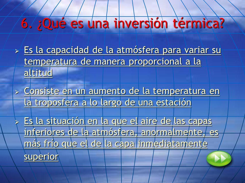 6. ¿Qué es una inversión térmica