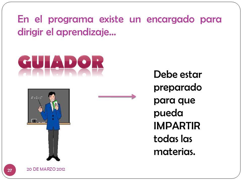 En el programa existe un encargado para dirigir el aprendizaje…