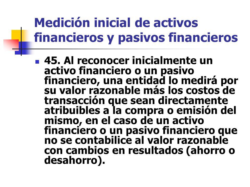Medición inicial de activos financieros y pasivos financieros