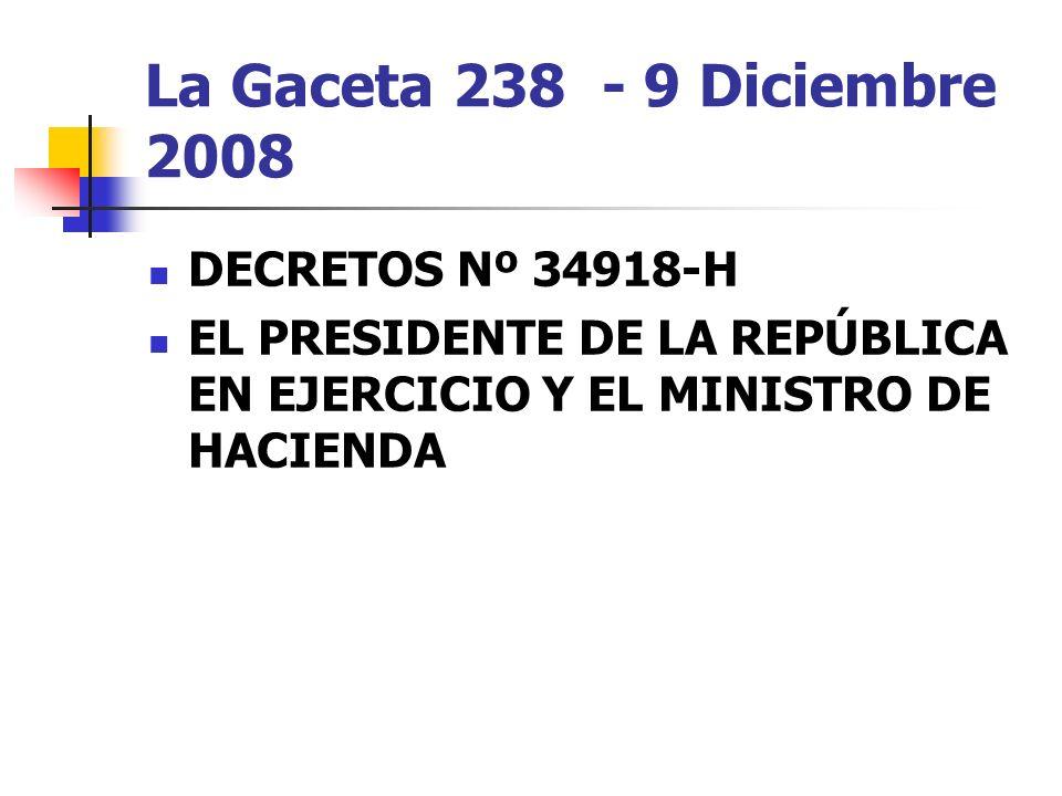 La Gaceta 238 - 9 Diciembre 2008 DECRETOS Nº 34918-H