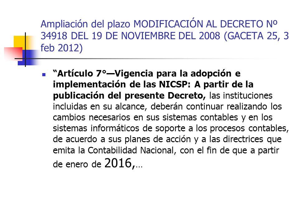 Ampliación del plazo MODIFICACIÓN AL DECRETO Nº 34918 DEL 19 DE NOVIEMBRE DEL 2008 (GACETA 25, 3 feb 2012)