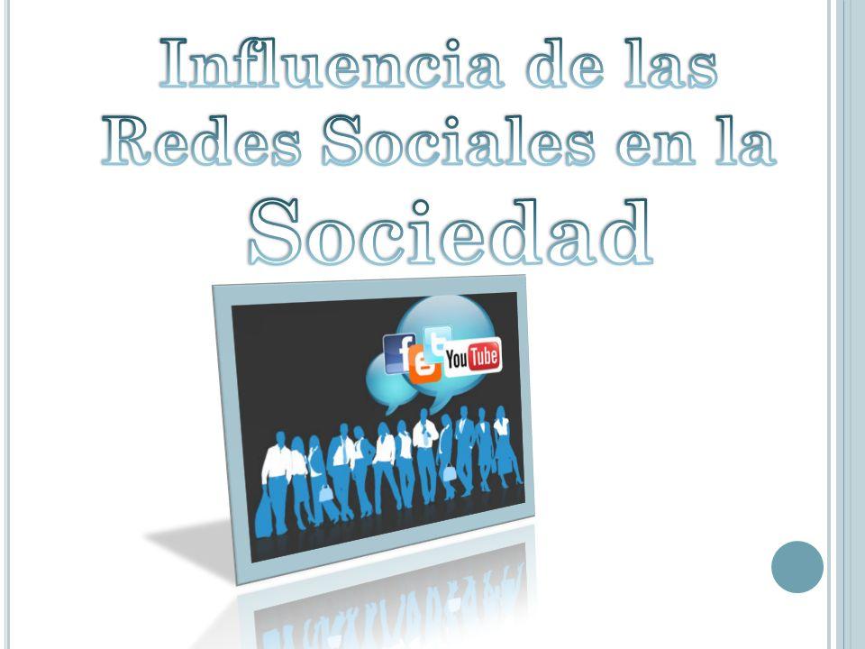Sociedad Influencia de las Redes Sociales en la