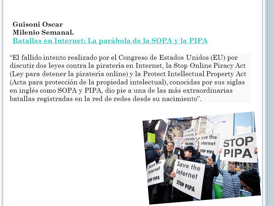 Guisoni Oscar Milenio Semanal. Batallas en Internet: La parábola de la SOPA y la PIPA.