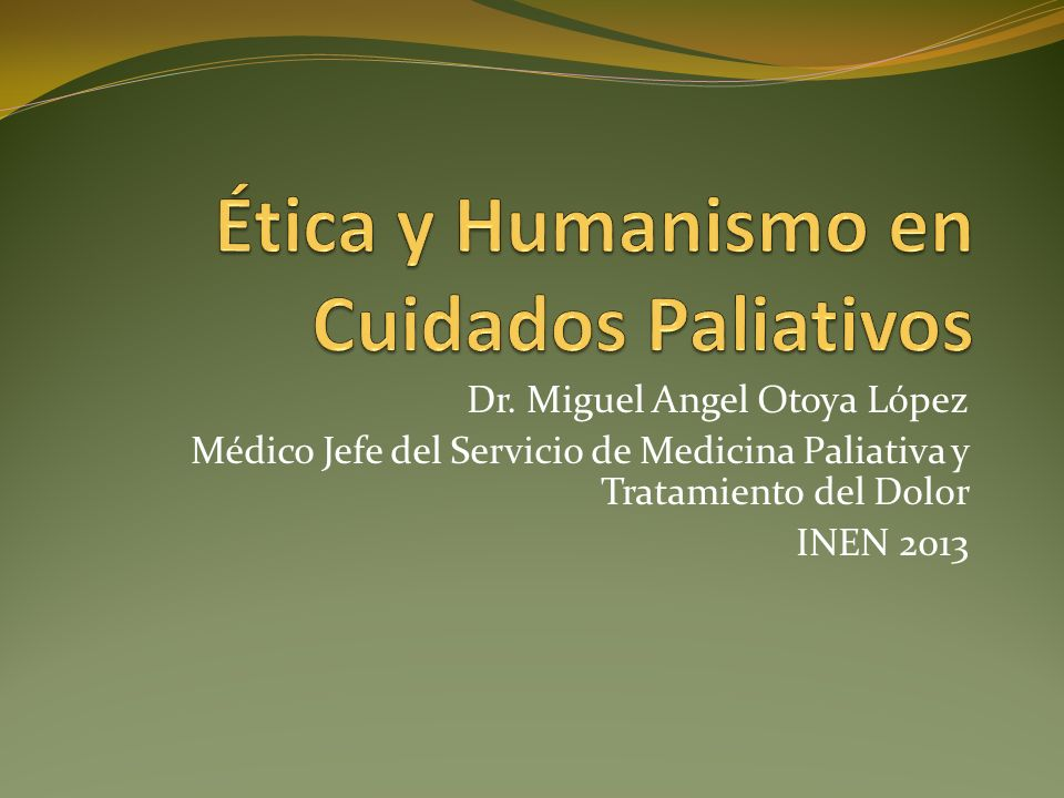 Ética y Humanismo en Cuidados Paliativos