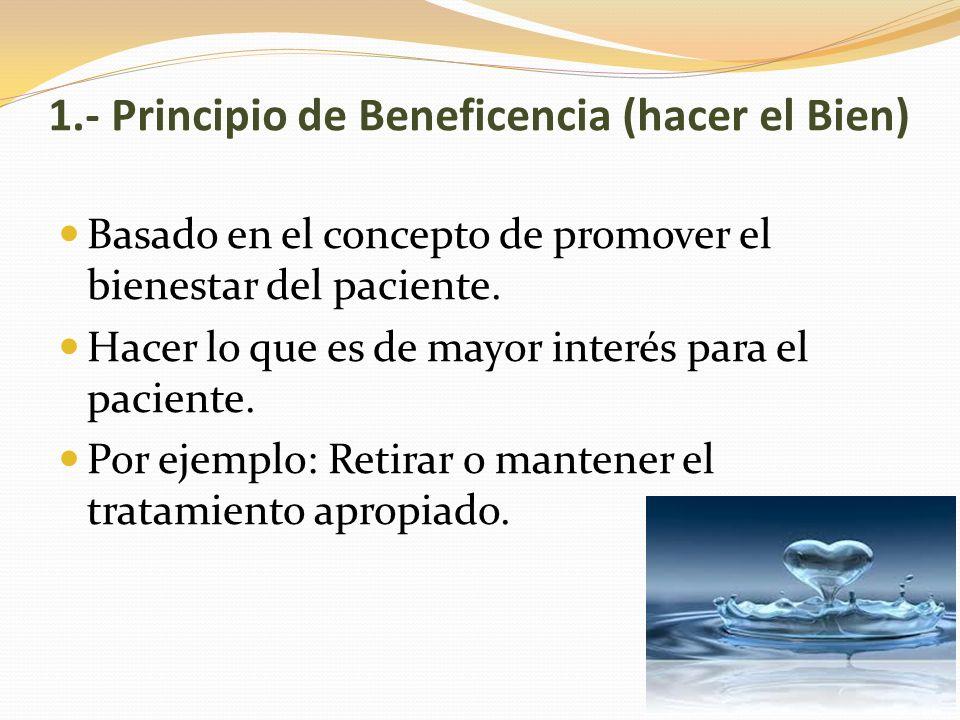 1.- Principio de Beneficencia (hacer el Bien)