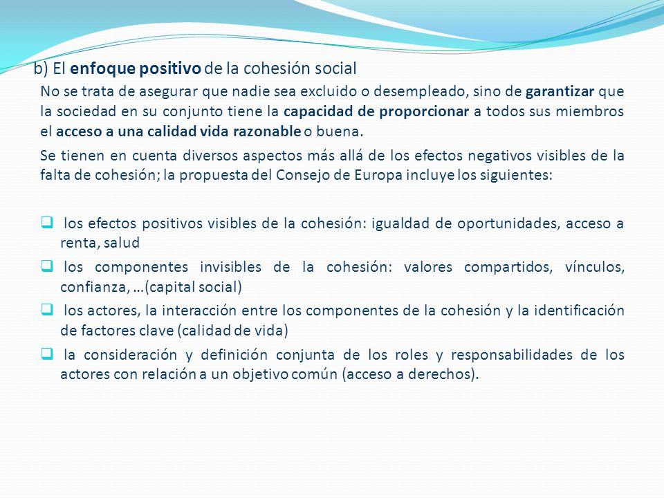 b) El enfoque positivo de la cohesión social