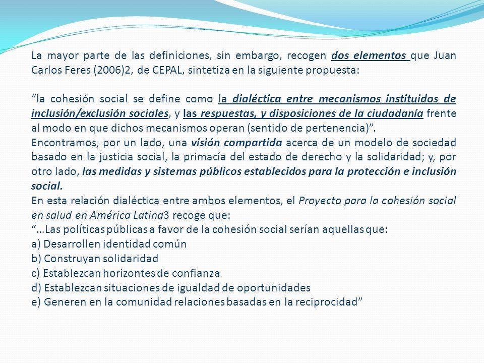 La mayor parte de las definiciones, sin embargo, recogen dos elementos que Juan Carlos Feres (2006)2, de CEPAL, sintetiza en la siguiente propuesta:
