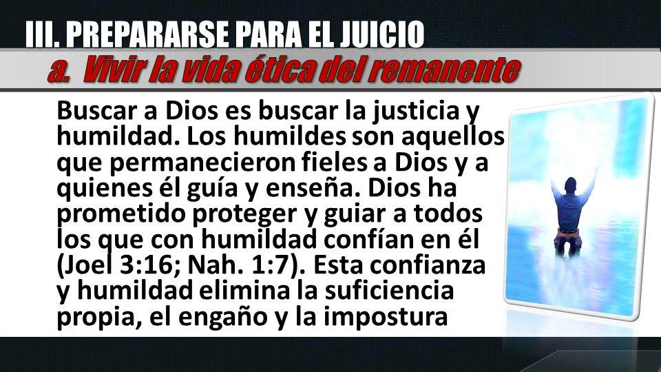 III. PREPARARSE PARA EL JUICIO a. Vivir la vida ética del remanente