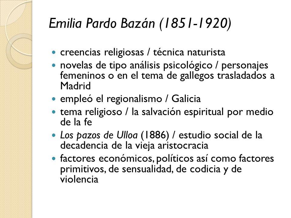 Emilia Pardo Bazán (1851-1920) creencias religiosas / técnica naturista.