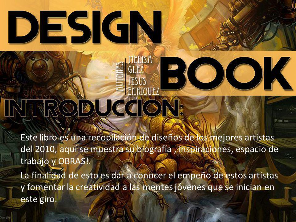 Este libro es una recopilación de diseños de los mejores artistas del 2010, aquí se muestra su biografía , inspiraciones, espacio de trabajo y OBRAS!.