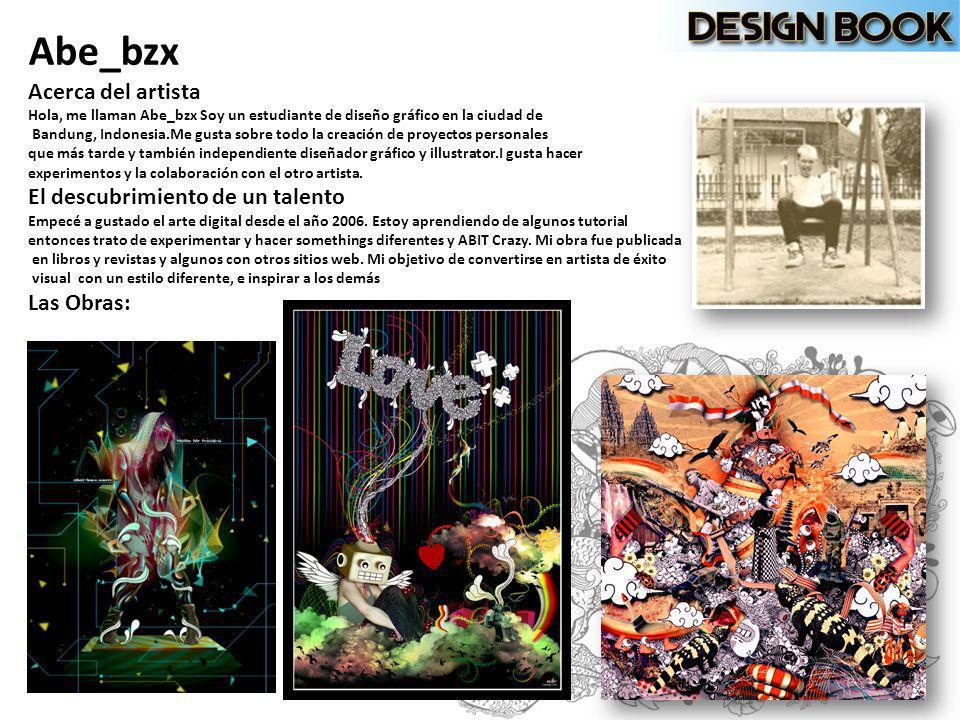 Abe_bzx Acerca del artista El descubrimiento de un talento Las Obras: