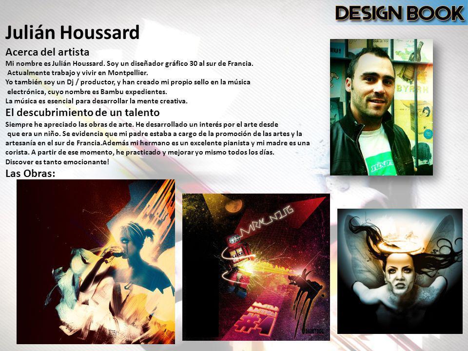 Julián Houssard Acerca del artista El descubrimiento de un talento