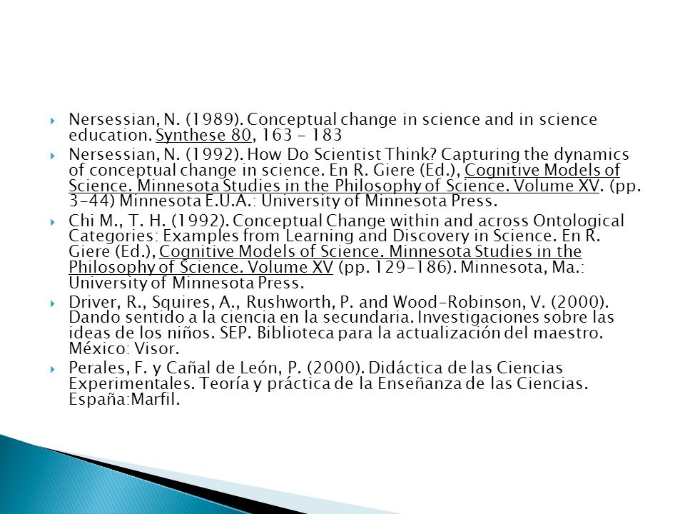 Nersessian, N. (1989). Conceptual change in science and in science education. Synthese 80, 163 - 183