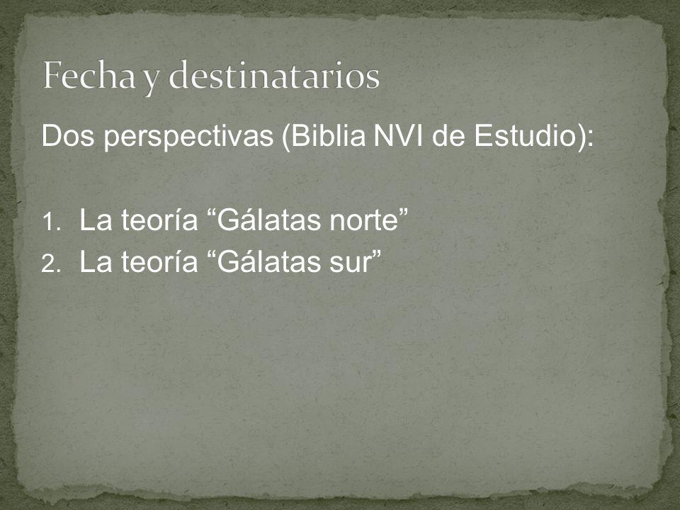 Fecha y destinatarios Dos perspectivas (Biblia NVI de Estudio):