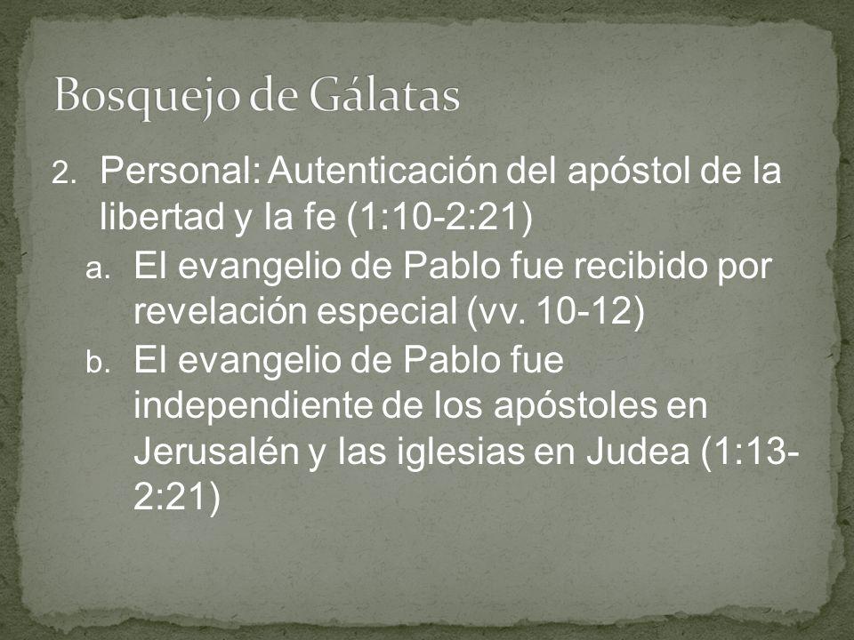 Bosquejo de Gálatas Personal: Autenticación del apóstol de la libertad y la fe (1:10-2:21)