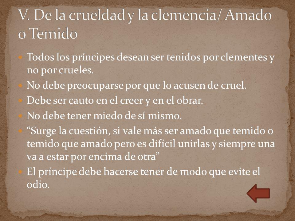 V. De la crueldad y la clemencia/ Amado o Temido