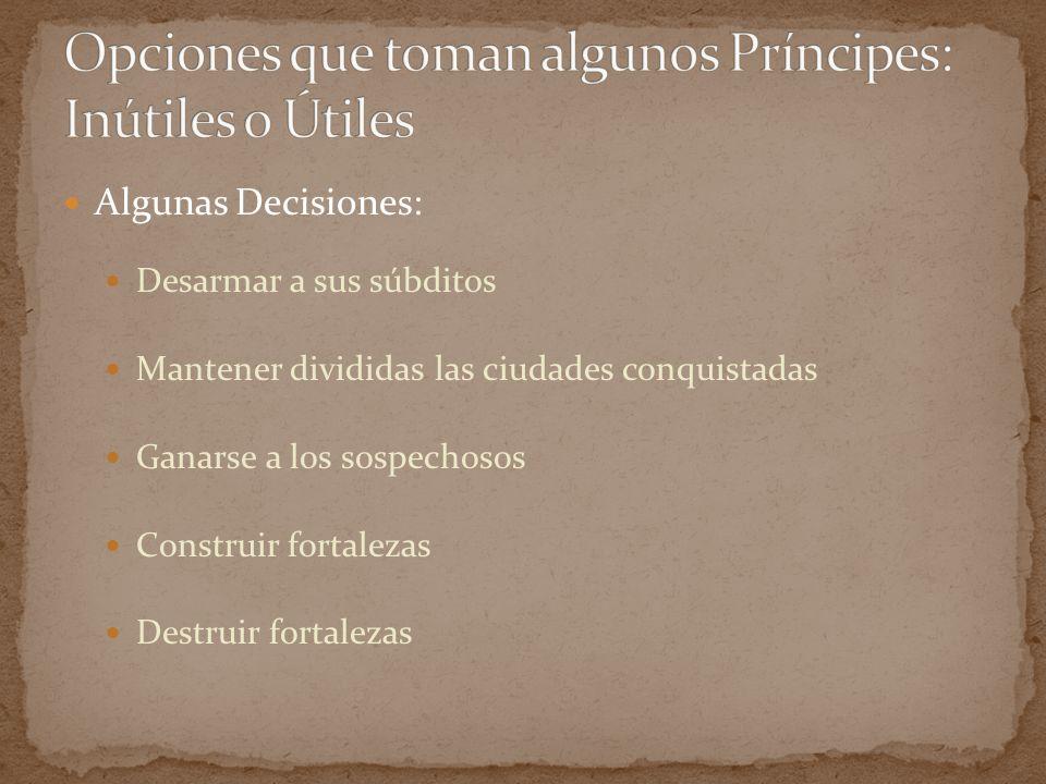 Opciones que toman algunos Príncipes: Inútiles o Útiles