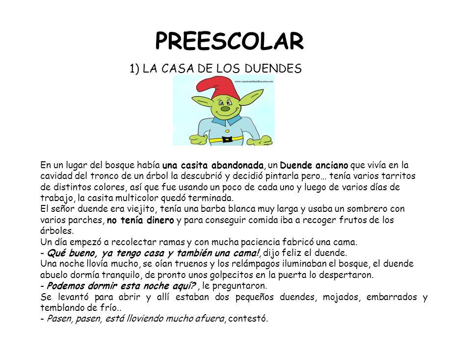 PREESCOLAR 1) LA CASA DE LOS DUENDES