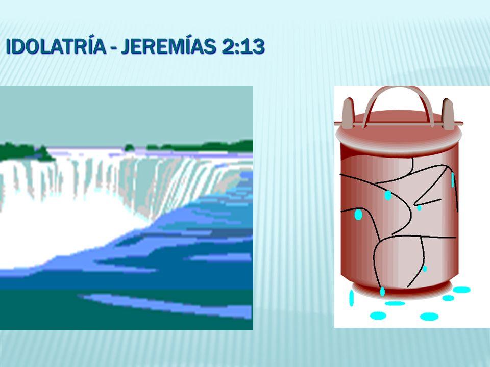 Idolatría - Jeremías 2:13