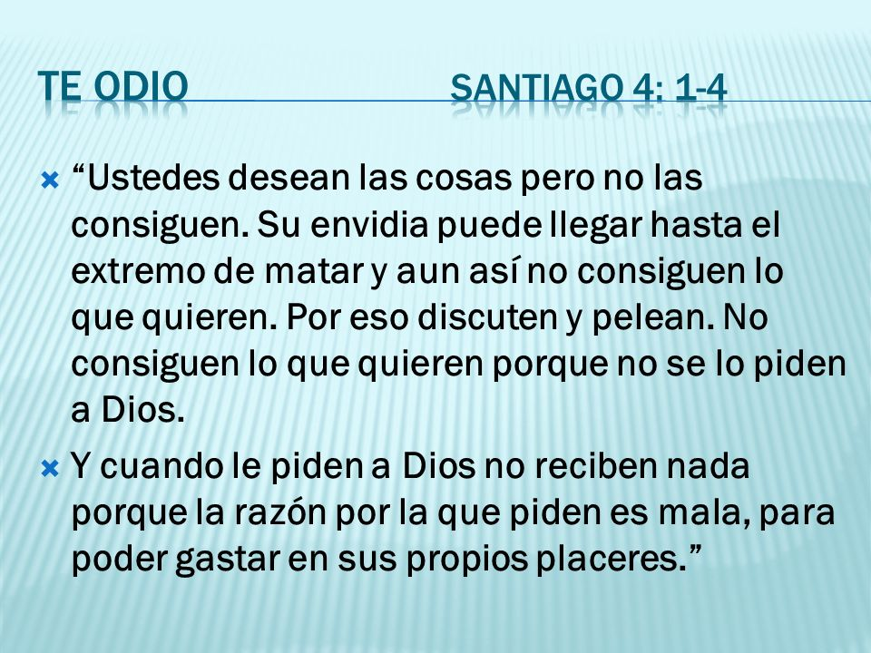 Te odio Santiago 4: 1-4