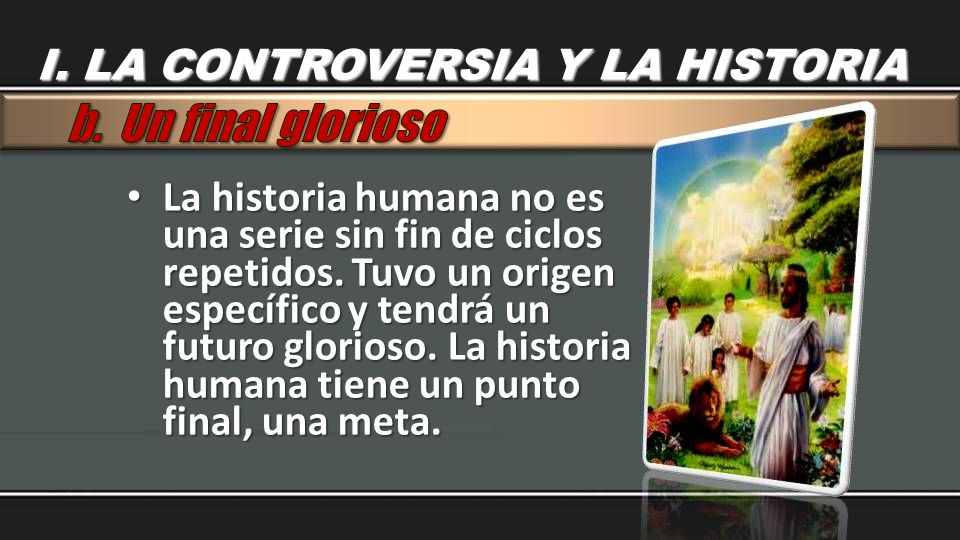 b. Un final glorioso I. LA CONTROVERSIA Y LA HISTORIA
