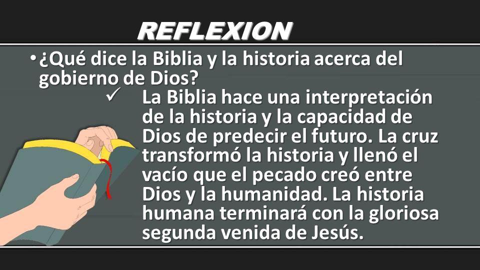 REFLEXION ¿Qué dice la Biblia y la historia acerca del gobierno de Dios